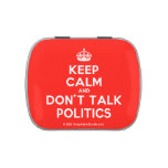 [Crown] keep calm and don't talk politics  Candy Tins
