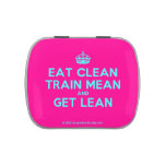[Crown] eat clean train mean and get lean  Candy Tins