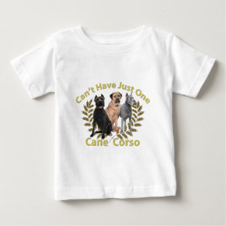 Cane Corso Can't Have Just One Baby T-Shirt