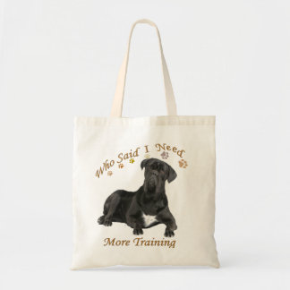 Cane Corso Needs More Training Apparel Tote Bag