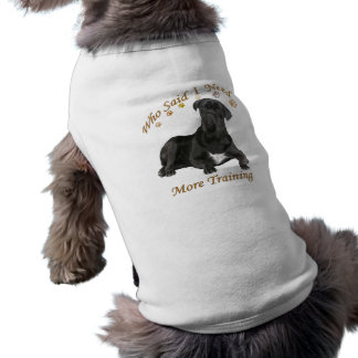 Cane Corso Needs Training T-Shirt