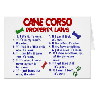 CANE CORSO Property Laws 2 Greeting Card