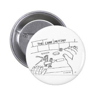 Cane Mutiny 2 Inch Round Button