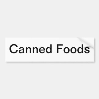 Canned Foods Shelf Sign/ Bumper Sticker
