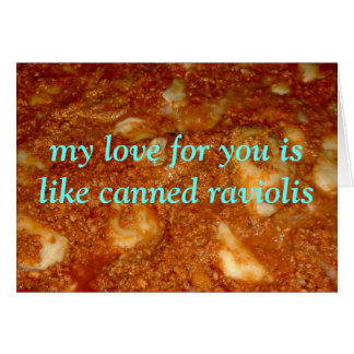 canned raviolis romantic card