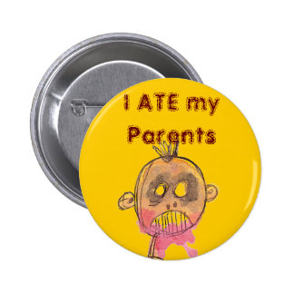 Cannibal Boy, I ATE my Parents Pins