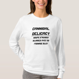 Cannibal Delicacy bile acid soup T-Shirt