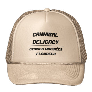 Cannibal Delicacy flambéed marinated ovaries Trucker Hat
