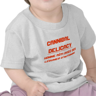 Cannibal Delicacy T-shirts