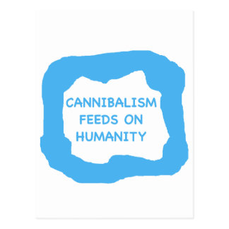 Cannibalism feeds on humanity .png postcard