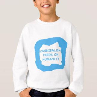 Cannibalism feeds on humanity .png sweatshirt
