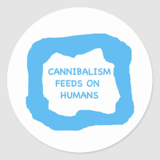 Cannibalism feeds on humans .png classic round sticker
