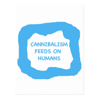 Cannibalism feeds on humans .png postcard