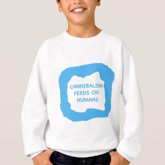 Cannibalism feeds on humans .png sweatshirt
