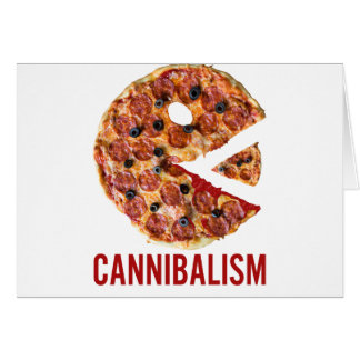Cannibalism Pizza Eat Funny Food Card