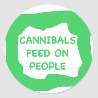 Cannibals feed on people .png classic round sticker