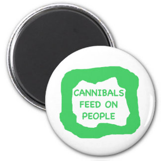 Cannibals feed on people .png fridge magnet