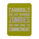 Cannibals Wannabe Zombies Flexible Magnet
