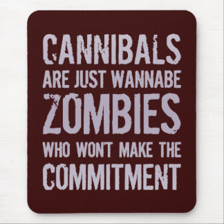 Cannibals Wannabe Zombies Mouse Pad