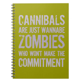 Cannibals Wannabe Zombies Notebook