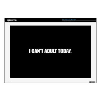 """Cannot Adult Today 17"""" Laptop Decal"""