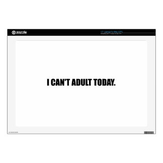 Cannot Adult Today Laptop Skin