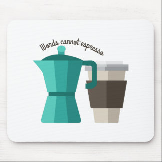 Cannot Expresso Mouse Pad