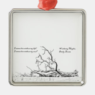 Cannot Live Without My Soul Wuthering Heights Metal Ornament
