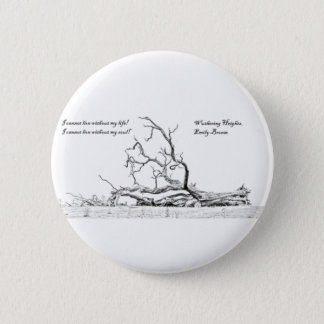 Cannot Live Without My Soul Wuthering Heights Pinback Button