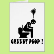 Cannot poop! card