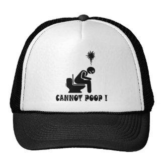 Cannot poop! trucker hat