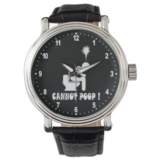 Cannot poop! wrist watch