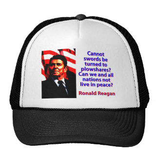 Cannot Swords Be Turned - Ronald Reagan Trucker Hat