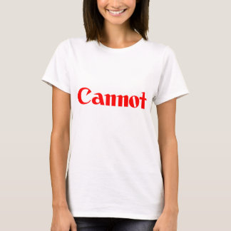 Cannot T-Shirt