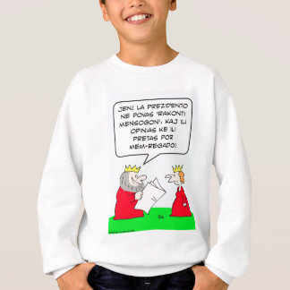 cannot tell lie king self government esperanto sweatshirt