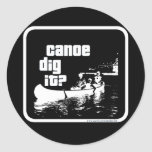 Canoe Dig It? Stickers