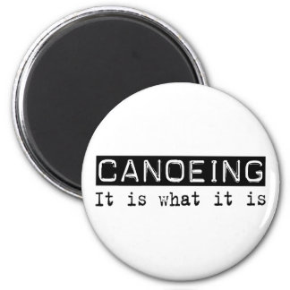 Canoeing It Is 2 Inch Round Magnet