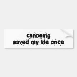 Canoeing Saved My Life Once Bumper Sticker