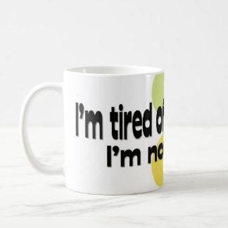 Cansado de fingir la taza
