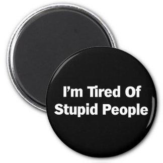 Cansado de gente estúpida imán redondo 5 cm