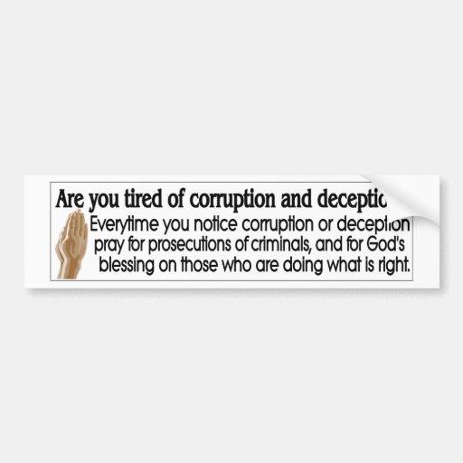 ¿Cansado de la corrupción y del engaño? Pegatina De Parachoque