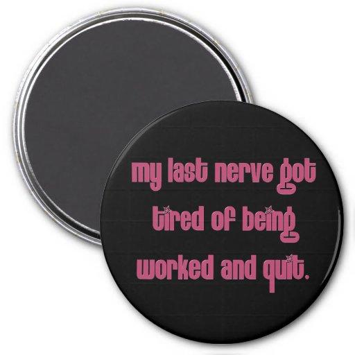 Cansado de la gente que trabaja mis nervios iman
