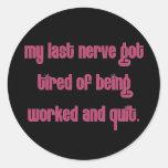 Cansado de la gente que trabaja mis nervios etiqueta