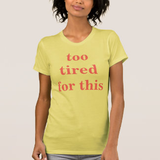 cansado camiseta