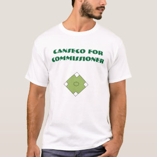 Canseco For Commissioner T-Shirt