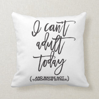 Can't Adult Funny Typography Throw Pillow