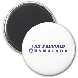 Can't Afford Obamacare 2 Inch Round Magnet