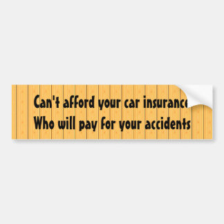 Can't afford your car insurance ... bumper sticker
