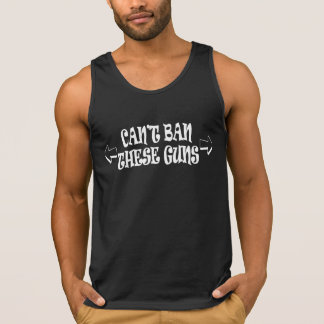 Can't Ban These Guns Tank Top