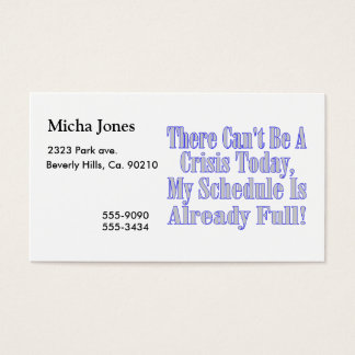 Can't Be A Crisis Schedule Full Business Card